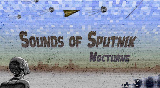 Sounds Of Sputnik даёт старт новому синглу «Nocturne»!